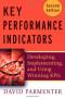 Key Performance Indicators (KPI): Developing, Implementing, and Using Winning KPIs