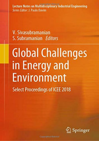 Global Challenges in Energy and Environment: Select Proceedings of ICEE 2018 (Lecture Notes on Multidisciplinary Industrial Engineering)