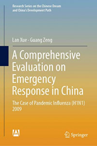 A Comprehensive Evaluation on Emergency Response in China: The Case of Pandemic Influenza (H1N1) 2009 (Research Series on the Chinese Dream and China's Development Path)