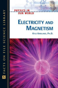 Electricity And Magnetism (Physics in Our World)