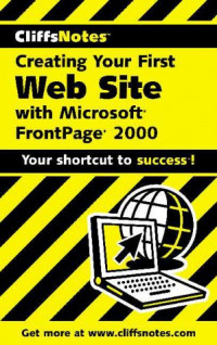 Creating Your First Web Site with Frontpage 2000 (Cliffs Notes)