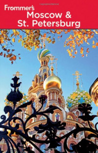 Frommer's Moscow and St. Petersburg (Frommer's Complete)
