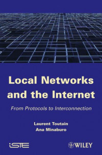 Local Networks and the Internet: From Protocols to Interconnection (ISTE)