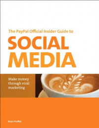 The PayPal Official Insider Guide to Selling with Social Media: Make money through viral marketing (PayPal Press)
