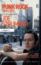 Punk Rock Warlord: the Life and Work of Joe Strummer (Ashgate Popular and Folk Music Series)