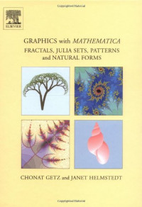 Graphics with Mathematica: Fractals, Julia Sets, Patterns and Natural Forms