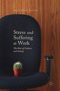 Stress and Suffering at Work: The Role of Culture and Society