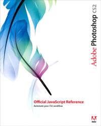 Adobe® Photoshop® CS2 Official JavaScript Reference