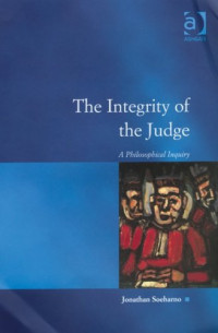 The Integrity of the Judge (Law, Justice and Power)