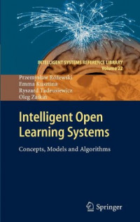 Intelligent Open Learning Systems: Concepts, Models and Algorithms (Intelligent Systems Reference Library)