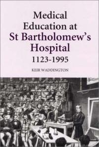 Medical Education at St Bartholomew's Hospital, 1123-1995
