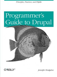 A Programmer's Guide to Drupal
