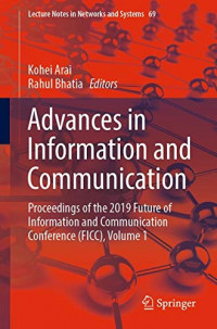 Advances in Information and Communication: Proceedings of the 2019 Future of Information and Communication Conference (FICC), Volume 1 (Lecture Notes in Networks and Systems)