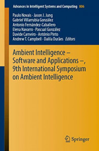 Ambient Intelligence – Software and Applications –, 9th International Symposium on Ambient Intelligence (Advances in Intelligent Systems and Computing (806))