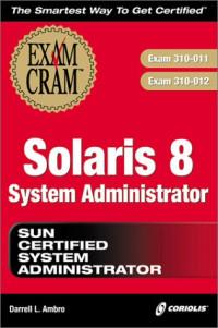 Solaris 8 System Administrator Exam Cram (Exam: 310-011, 310-012)