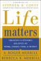 Life Matters : Creating a Dynamic Balance of Work, Family, Time & Money