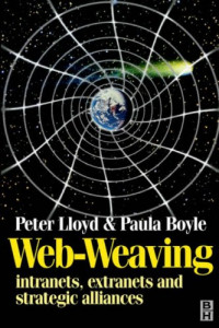 Web-Weaving: Intranets, Extranets, and Strategic Alliances