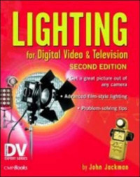Lighting for Digital Video & Television, Second Edition