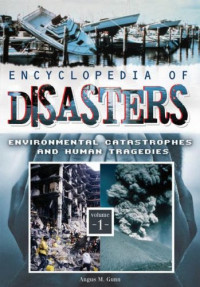 Encyclopedia of Disasters: Environmental Catastrophes and Human Tragedies