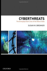 Cyberthreats: The Emerging Fault Lines of the Nation State