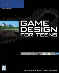 Game Design for Teens (Premier Press Game Development)