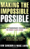 Making the Impossible Possible: Leading Extraordinary Performance: The Rocky Flats Story