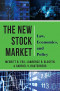 The New Stock Market: Law, Economics, and Policy
