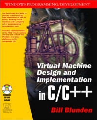 Virtual Machine Design and Implementation in C/C++ (With CD-ROM)