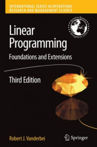 Linear Programming: Foundations and Extensions (International Series in Operations Research & Management Science)