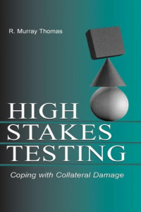 High-Stakes Testing: Coping With Collateral Damage