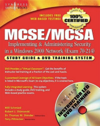 MCSE/MCSA Implementing and Administering Security in a Windows 2000 Network: Study Guide and DVD Training System (Exam 70-214)