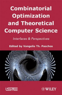 Combinatorial Optimization and Theoretical Computer Science: Interfaces and Perspectives