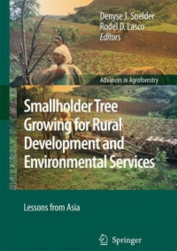 Smallholder Tree Growing for Rural Development and Environmental Services: Lessons from Asia (Advances in Agroforestry)