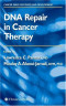 DNA Repair in Cancer Therapy (Cancer Drug Discovery and Development)