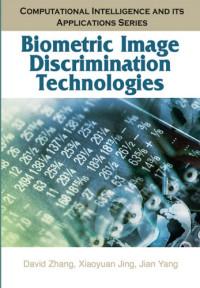 Biometric Image Discrimination Technologies (Computational Intelligence and Its Applications Series)