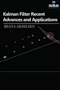 Kalman Filter Recent Advances and Applications