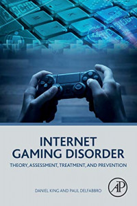 Internet Gaming Disorder: Theory, Assessment, Treatment, and Prevention