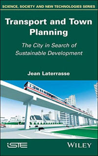 Transport and Town Planning: The City in Search of Sustainable Development (Science, Society and New Technoogies)