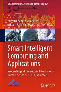 Smart Intelligent Computing and Applications: Proceedings of the Second International Conference on SCI 2018, Volume 1 (Smart Innovation, Systems and Technologies, 104)