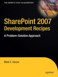 SharePoint 2007 Development Recipes: A Problem-Solution Approach (Expert's Voice in Sharepoint)