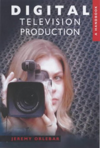 Digital Television Production: A Handbook