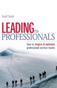 Leading the Professionals: How to Inspire & Motivate Professional Service Teams