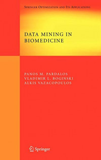Data Mining in Biomedicine (Springer Optimization and Its Applications)