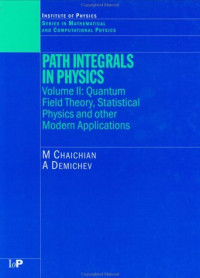Path Integrals in Physics Volume 2: Quantum Field Theory, Statistical Physics & Other Modern Applications