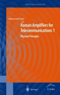 Raman Amplifiers for Telecommunications 1: Physical Principles (Springer Series in Optical Sciences)