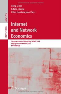 Internet and Network Economics: 7th International Workshop, WINE 2011, Singapore, December 11-14, 2011