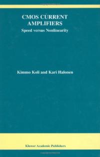 CMOS Current Amplifiers: Speed versus Nonlinearity