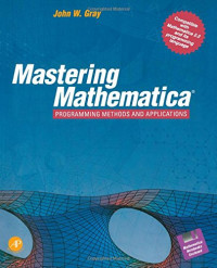Mastering Mathematica: Programming Methods and Applications/Book and Disk
