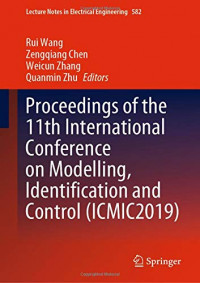 Proceedings of the 11th International Conference on Modelling, Identification and Control (ICMIC2019) (Lecture Notes in Electrical Engineering)
