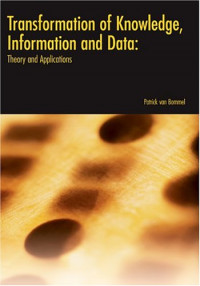 Transformation of Knowledge, Information and Data: Theory and Applications